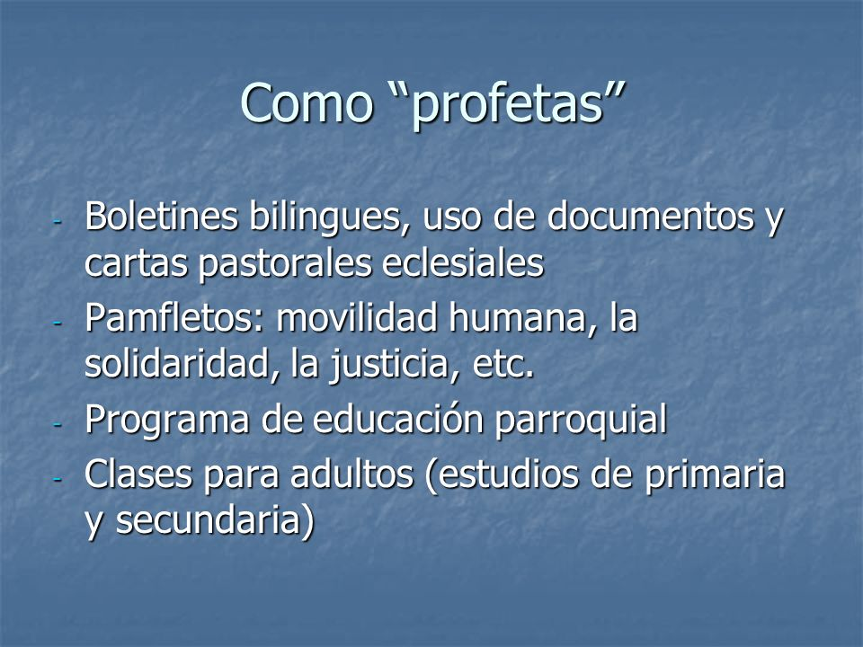 Como profetas Boletines bilingues, uso de documentos y cartas pastorales eclesiales.