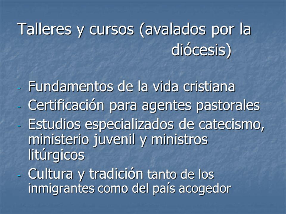 Talleres y cursos (avalados por la diócesis)