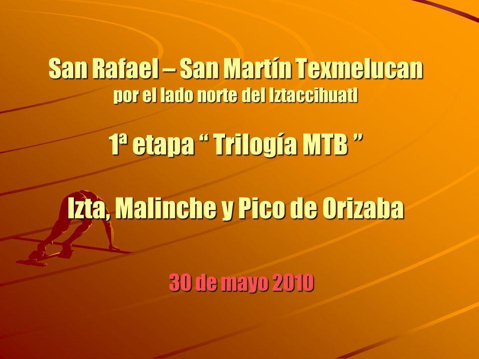 San Rafael – San Martín Texmelucan por el lado norte del Iztaccihuatl 1ª etapa Trilogía MTB Izta, Malinche y Pico de Orizaba