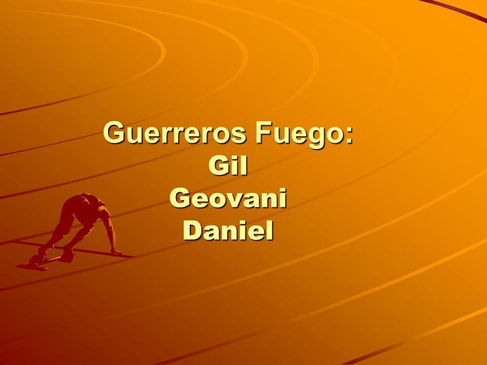 Guerreros Fuego: Gil Geovani Daniel