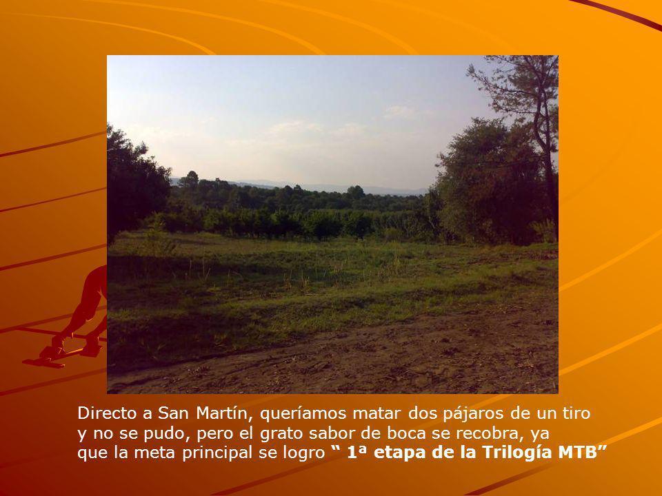 Directo a San Martín, queríamos matar dos pájaros de un tiro