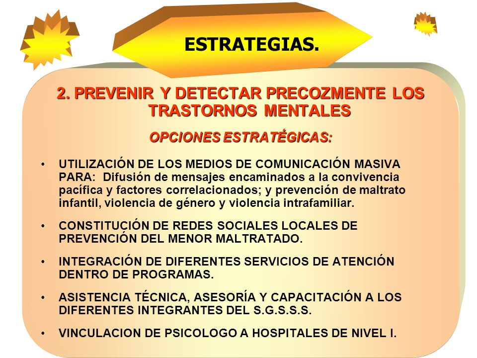 ESTRATEGIAS.2. PREVENIR Y DETECTAR PRECOZMENTE LOS TRASTORNOS MENTALES. OPCIONES ESTRATÉGICAS: