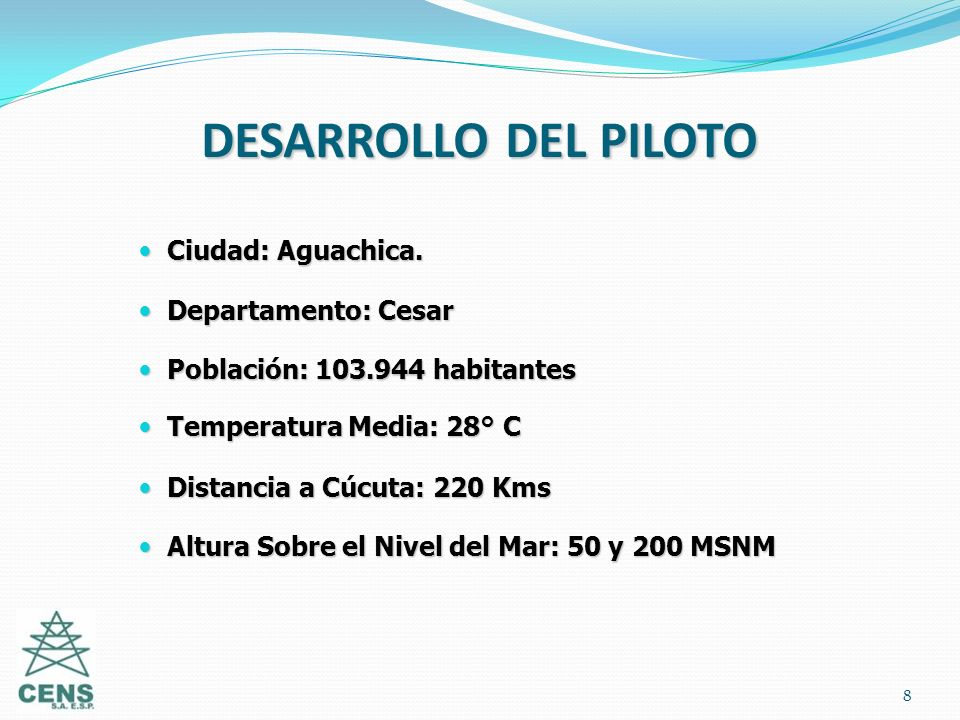 DESARROLLO DEL PILOTO Ciudad: Aguachica. Departamento: Cesar