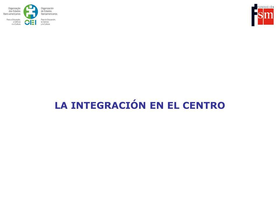 LA INTEGRACIÓN EN EL CENTRO