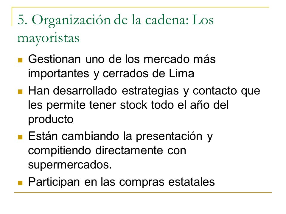 5. Organización de la cadena: Los mayoristas