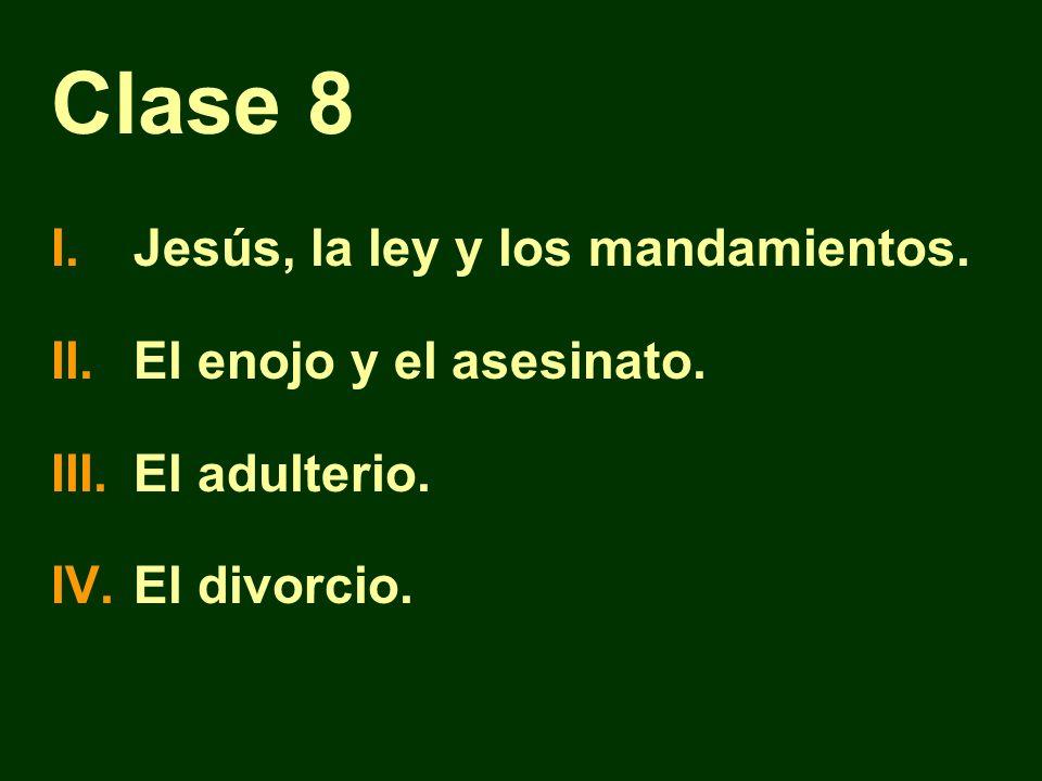 Clase 8 Jesús, la ley y los mandamientos. El enojo y el asesinato.
