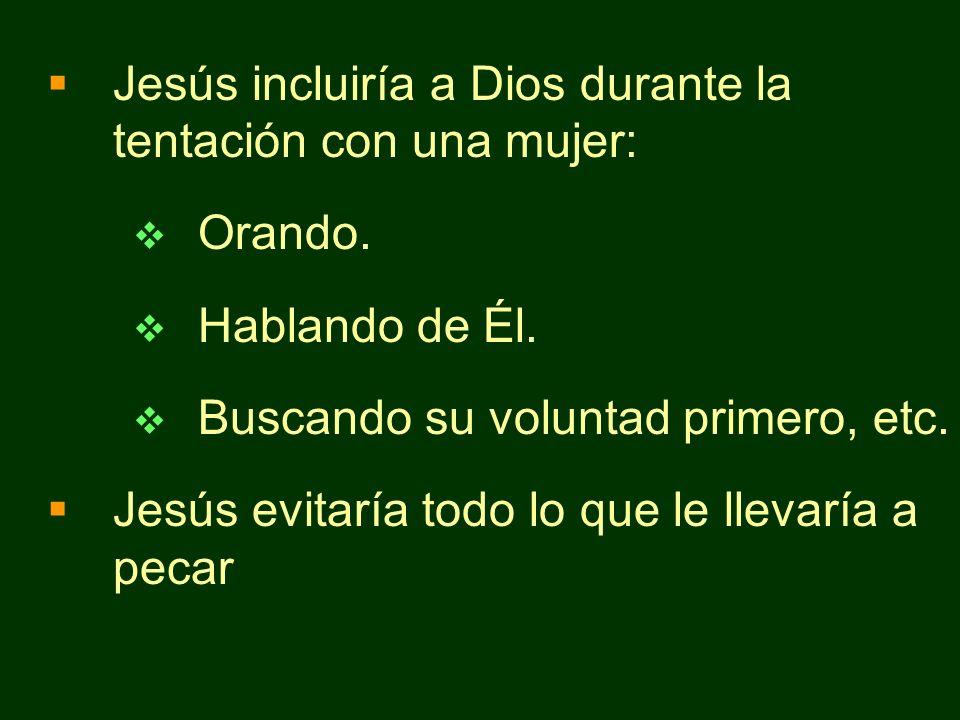 Jesús incluiría a Dios durante la tentación con una mujer: