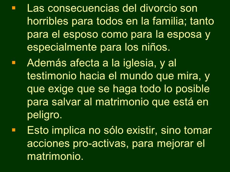 Las consecuencias del divorcio son horribles para todos en la familia; tanto para el esposo como para la esposa y especialmente para los niños.