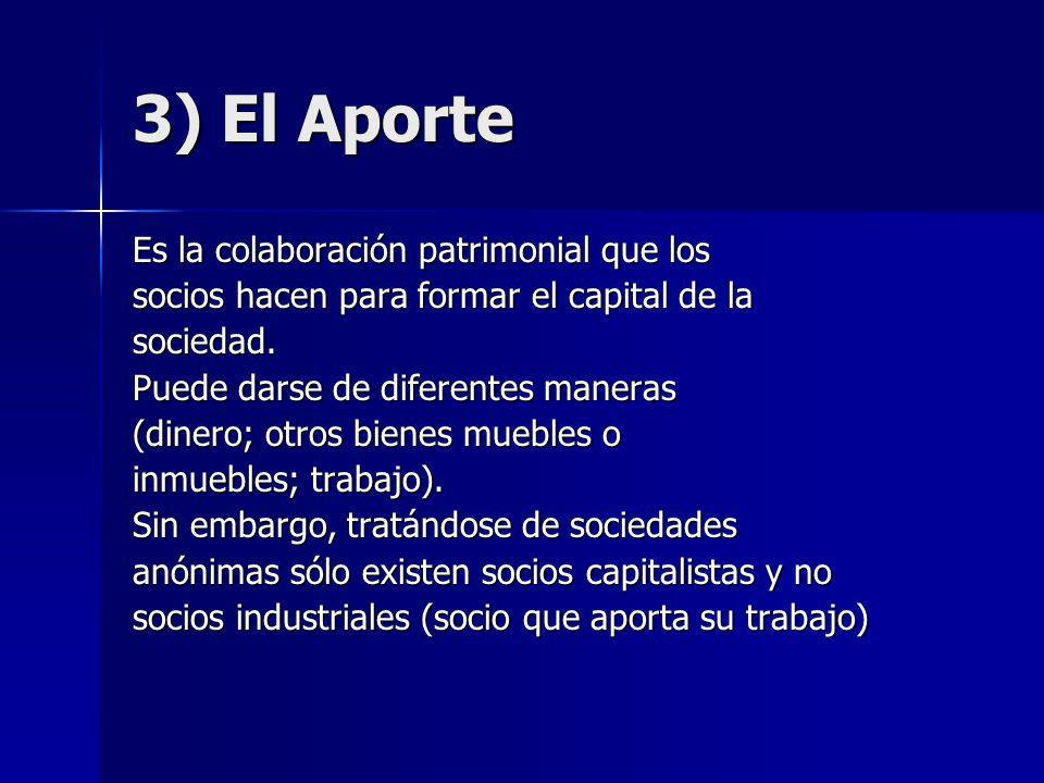 3) El Aporte Es la colaboración patrimonial que los