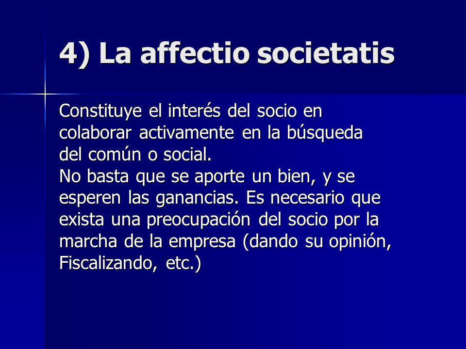 4) La affectio societatis