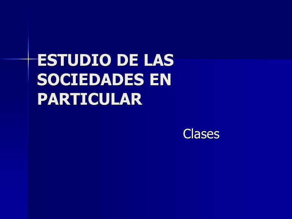 ESTUDIO DE LAS SOCIEDADES EN PARTICULAR
