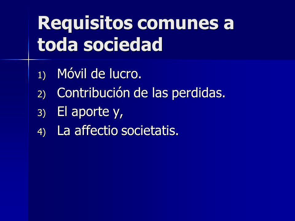 Requisitos comunes a toda sociedad