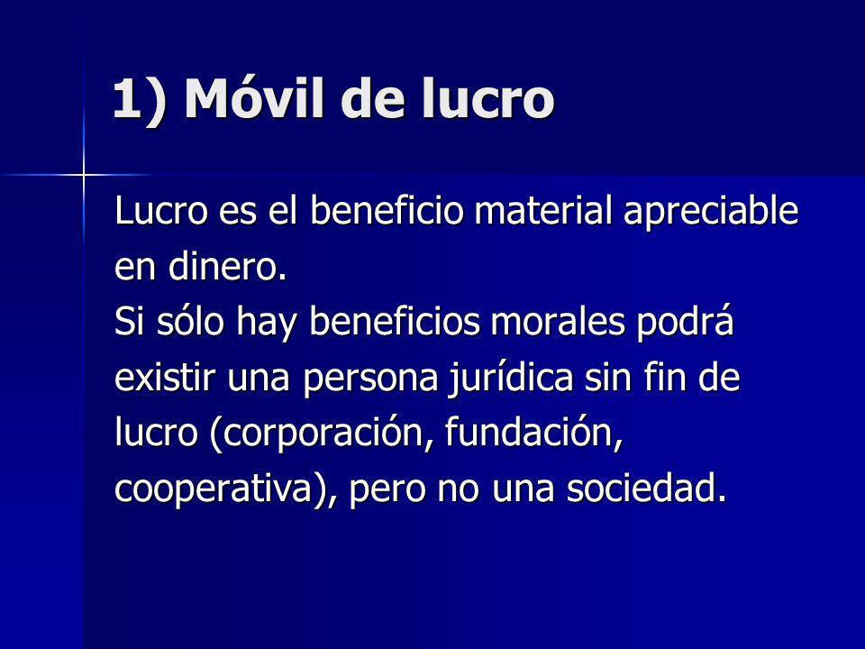 1) Móvil de lucro Lucro es el beneficio material apreciable en dinero.