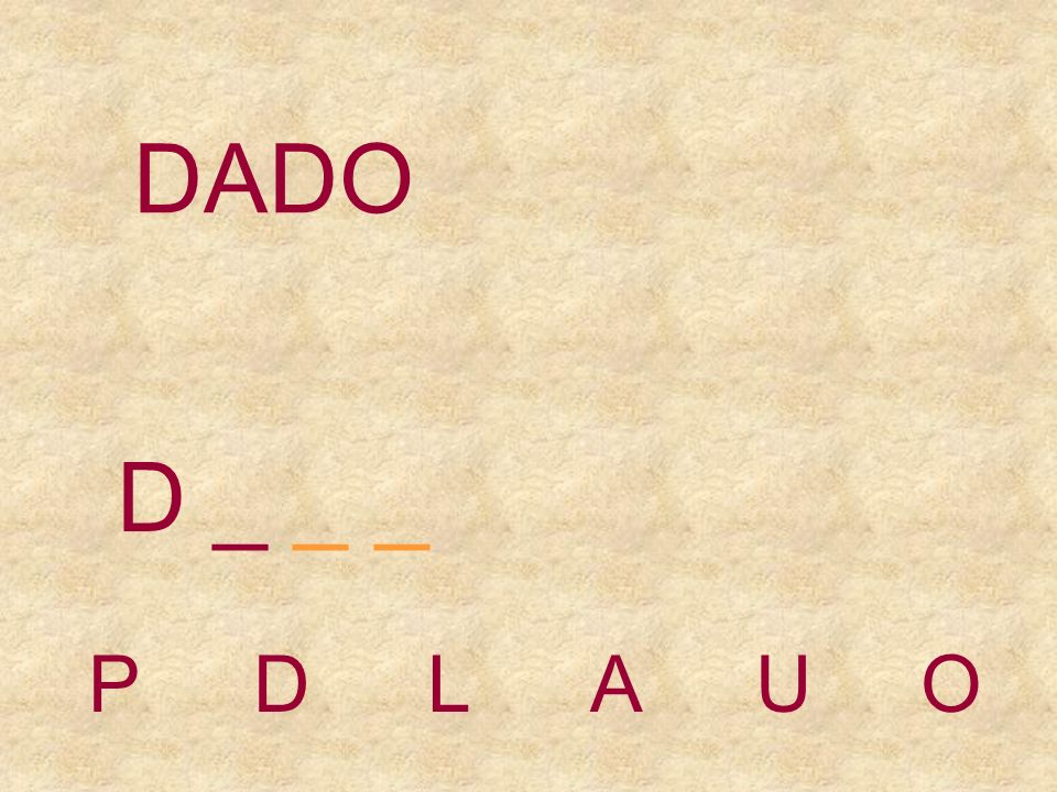 DADO D _ _ _ P D L A U O
