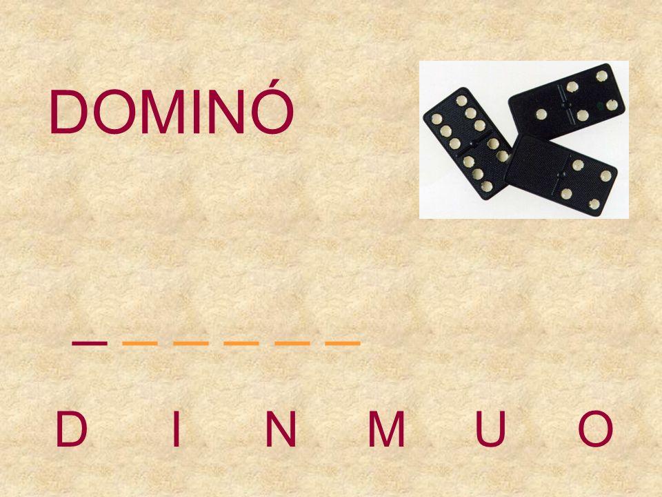 DOMINÓ _ _ _ _ _ _ D I N M U O
