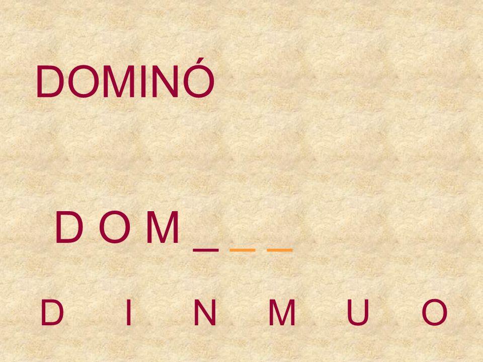 DOMINÓ D O M _ _ _ D I N M U O