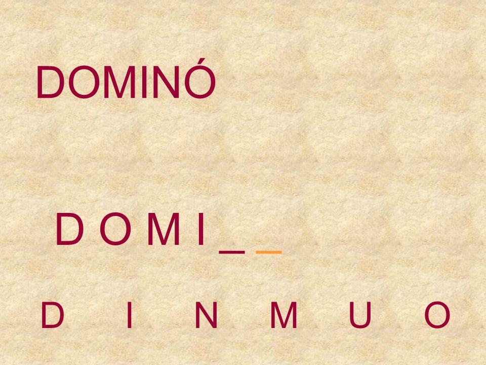 DOMINÓ D O M I _ _ D I N M U O
