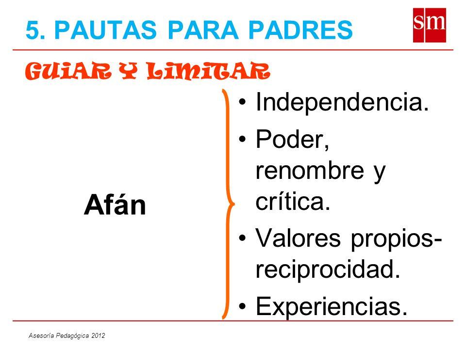 Afán 5. PAUTAS PARA PADRES Independencia. Poder, renombre y crítica.