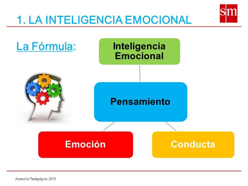 1. LA INTELIGENCIA EMOCIONAL La Fórmula: