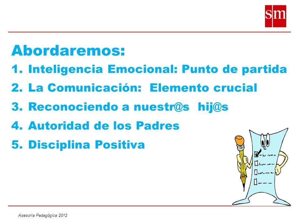 Abordaremos: Inteligencia Emocional: Punto de partida