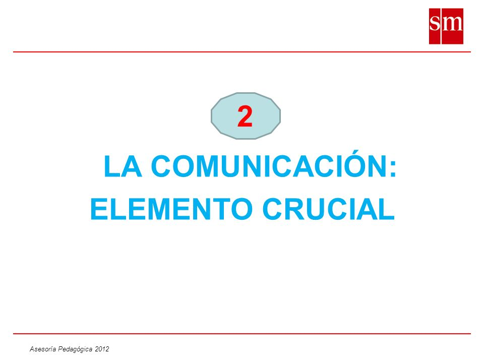 LA COMUNICACIÓN: ELEMENTO CRUCIAL