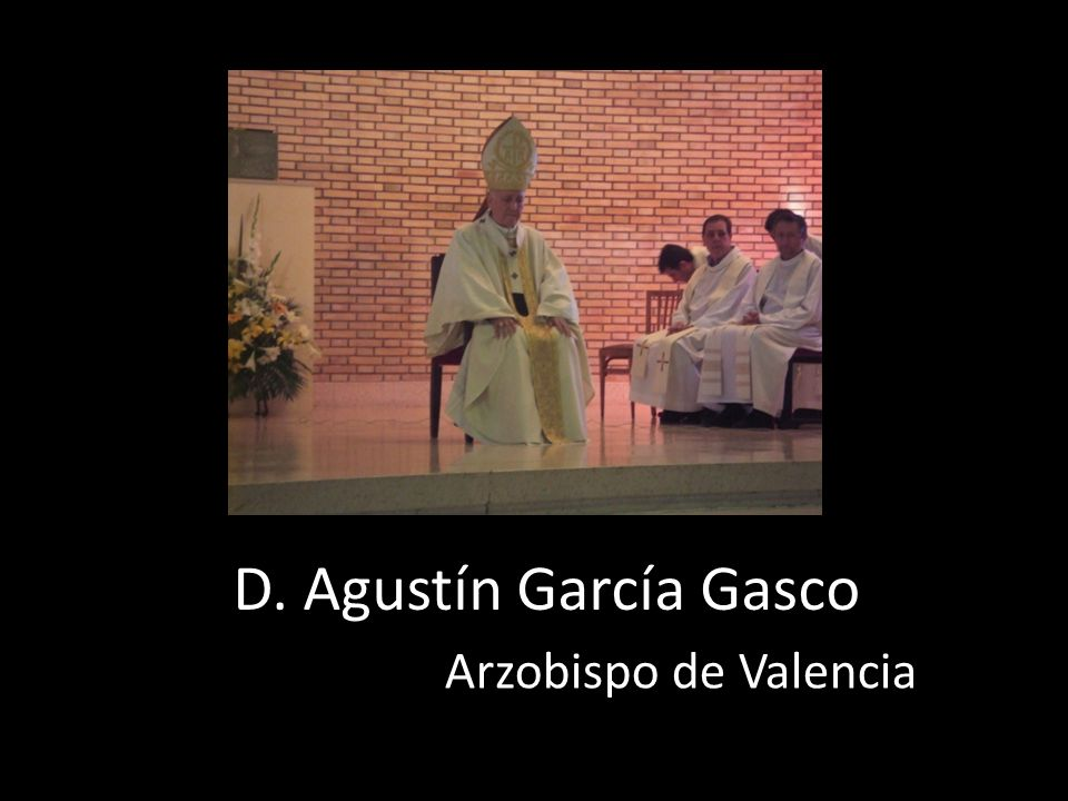 D. Agustín García Gasco Arzobispo de Valencia
