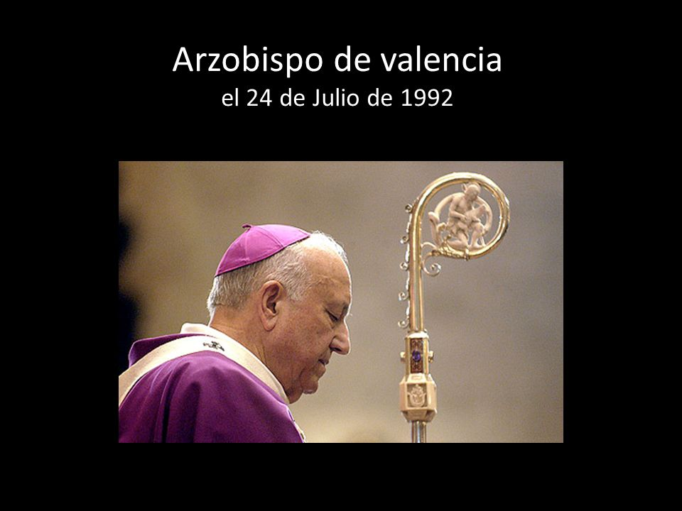 Arzobispo de valencia el 24 de Julio de 1992