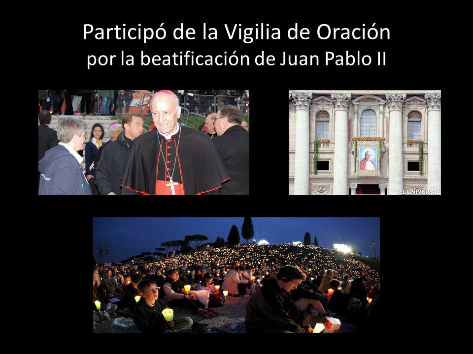 Participó de la Vigilia de Oración por la beatificación de Juan Pablo II
