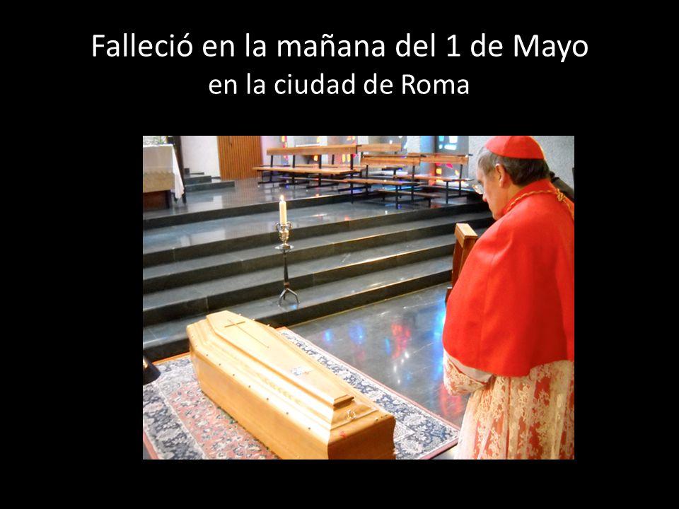 Falleció en la mañana del 1 de Mayo en la ciudad de Roma