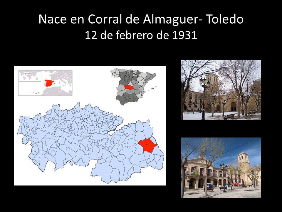 Nace en Corral de Almaguer- Toledo 12 de febrero de 1931