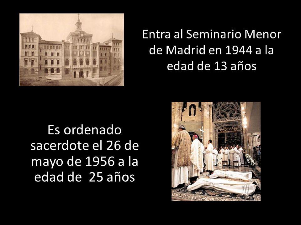 Entra al Seminario Menor de Madrid en 1944 a la edad de 13 años