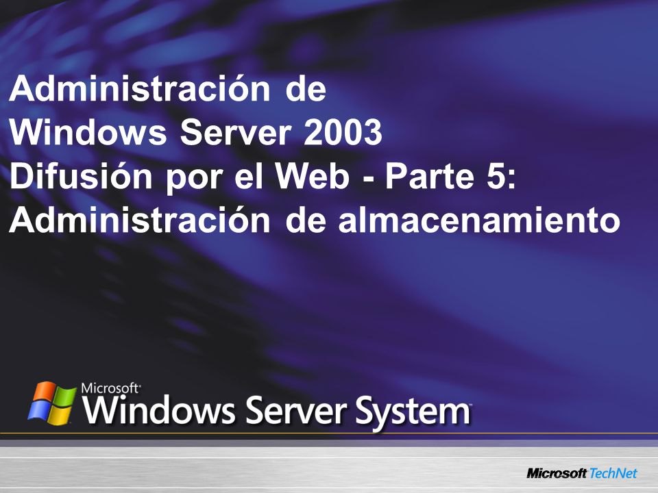 Administración de Windows Server 2003 Difusión por el Web - Parte 5: Administración de almacenamiento
