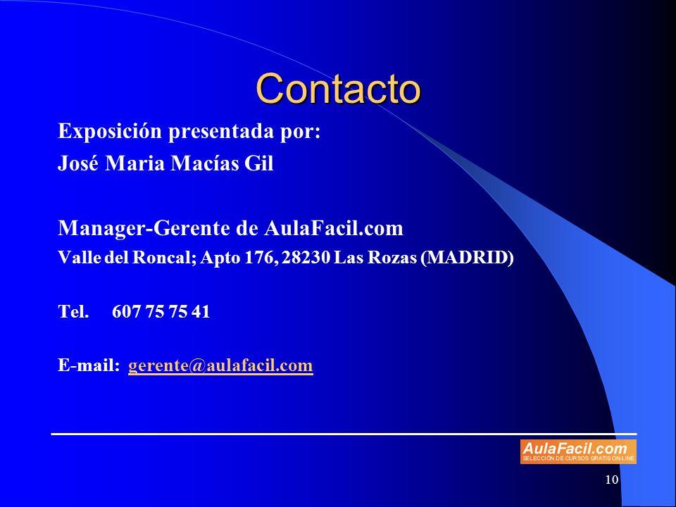 Contacto Exposición presentada por: José Maria Macías Gil