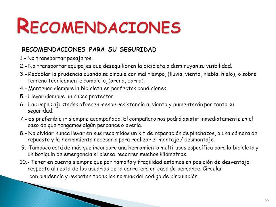 RECOMENDACIONES RECOMENDACIONES PARA SU SEGURIDAD