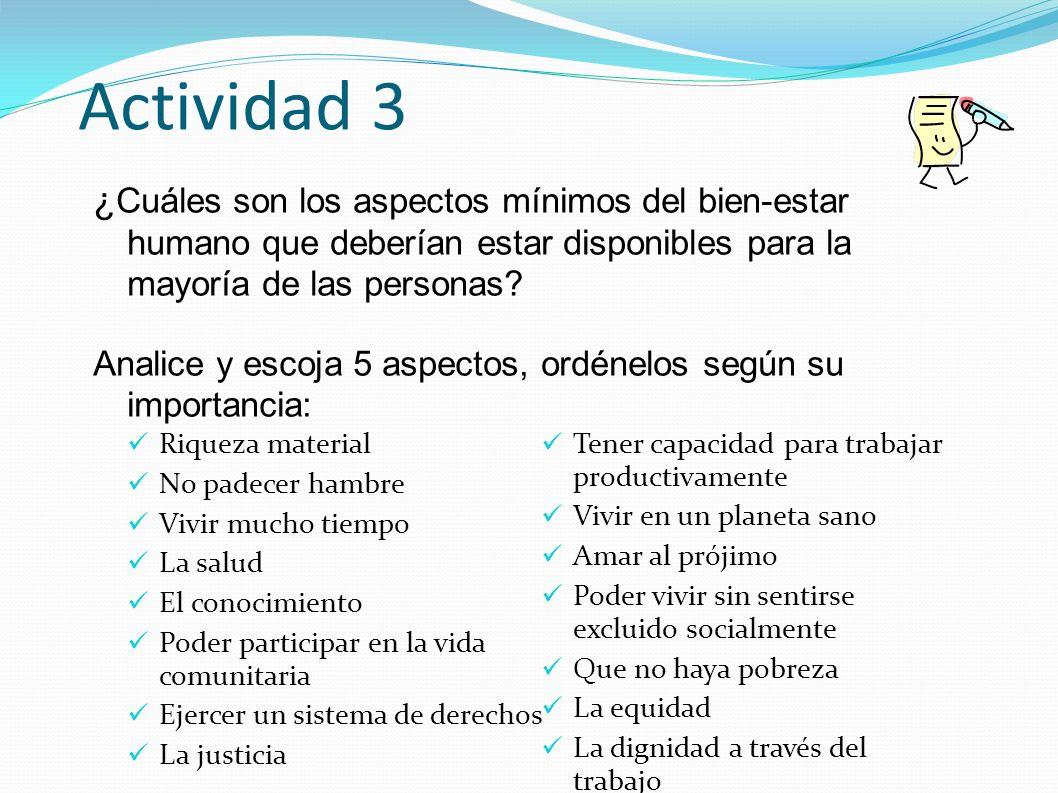 Actividad 3 ¿Cuáles son los aspectos mínimos del bien-estar humano que deberían estar disponibles para la mayoría de las personas