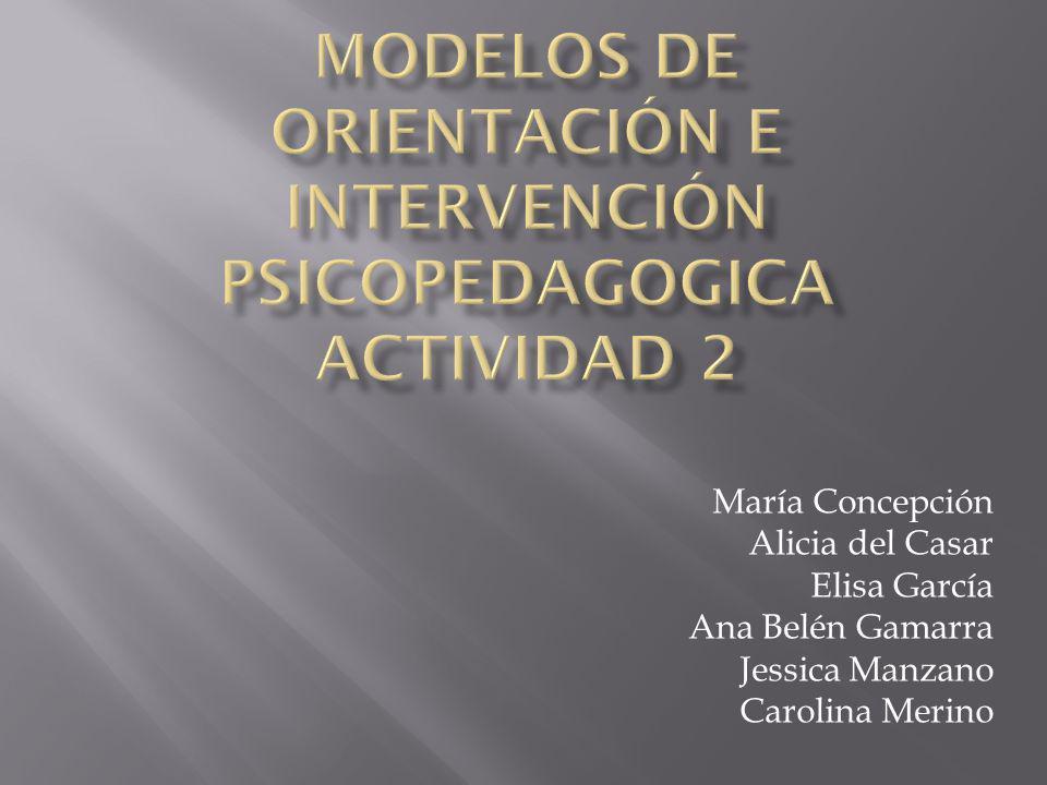 MODELOS DE ORIeNTACIÓN E INTERVENCIÓN PSICOPEDAGOGICA ACTIVIDAD 2