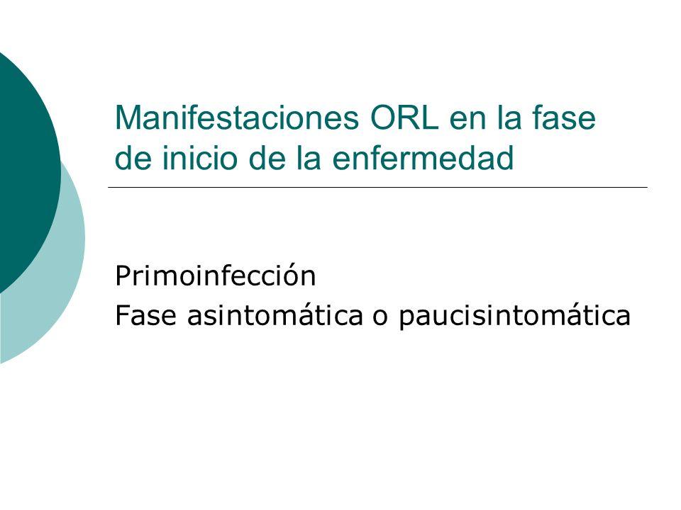 Manifestaciones ORL en la fase de inicio de la enfermedad