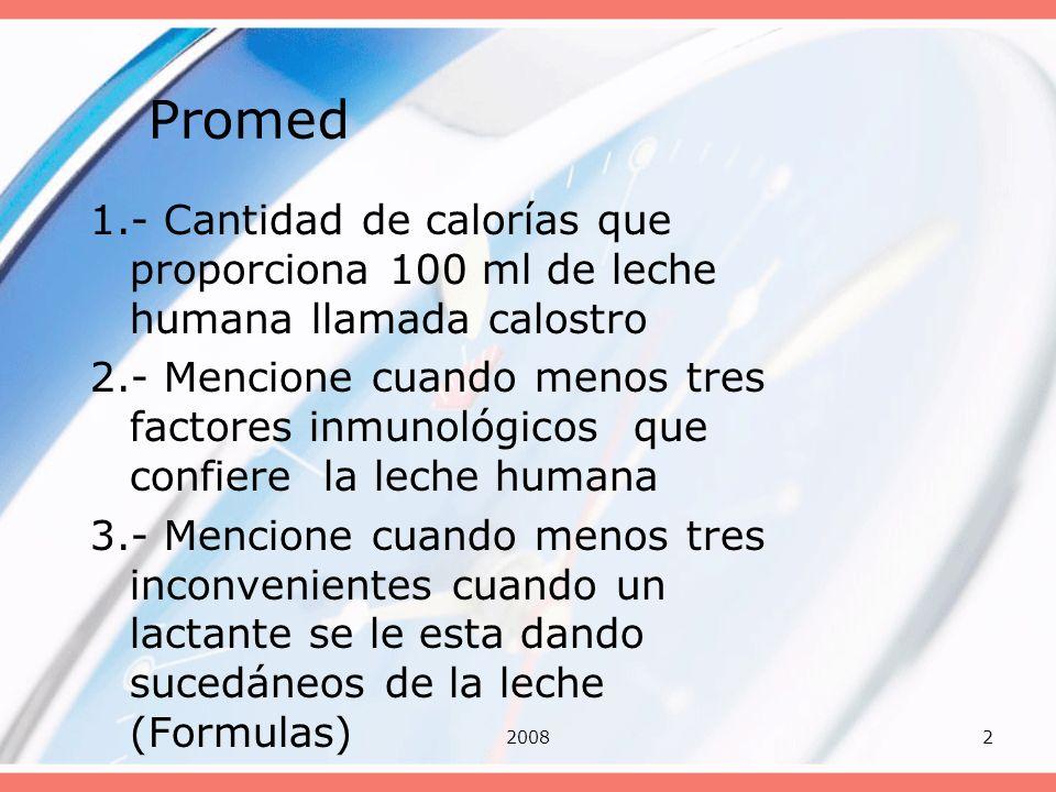Promed 1.- Cantidad de calorías que proporciona 100 ml de leche humana llamada calostro.