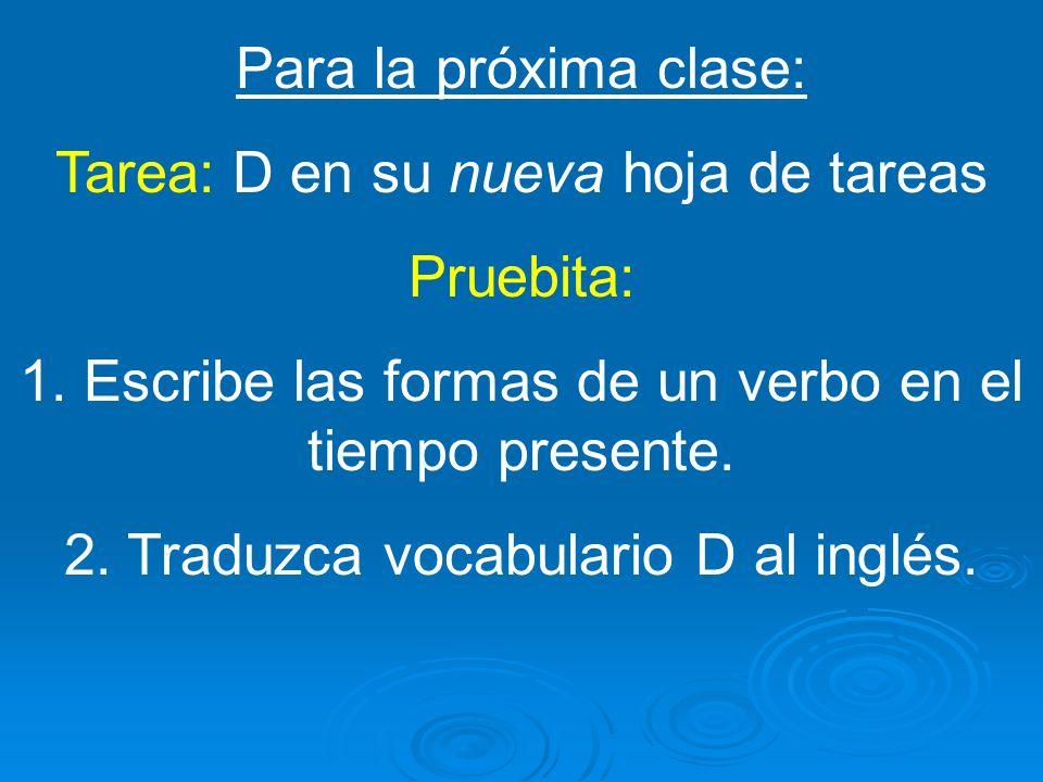 Tarea: D en su nueva hoja de tareas Pruebita: