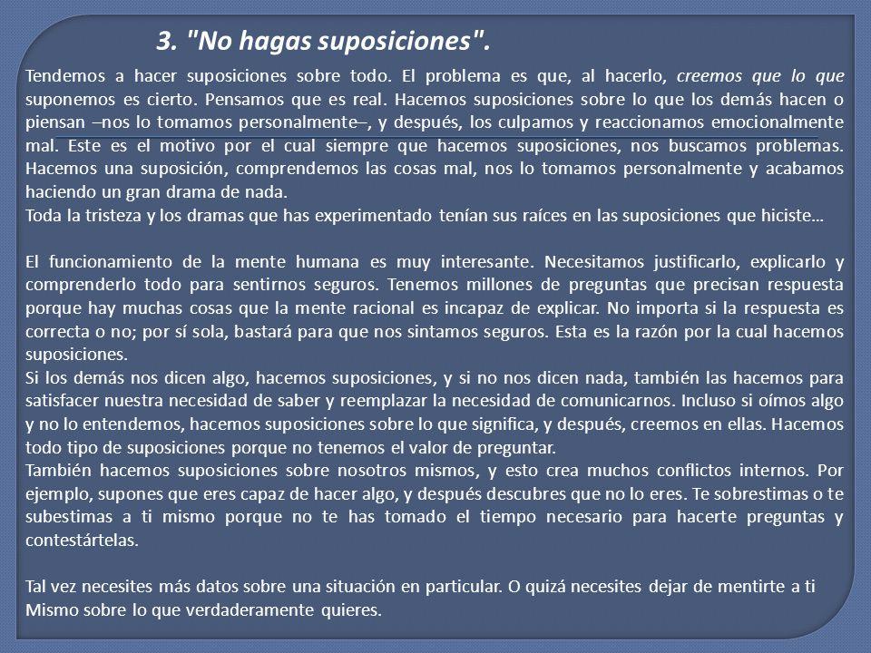 3. No hagas suposiciones .