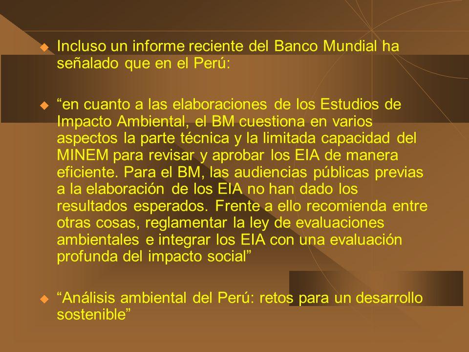 Incluso un informe reciente del Banco Mundial ha señalado que en el Perú: