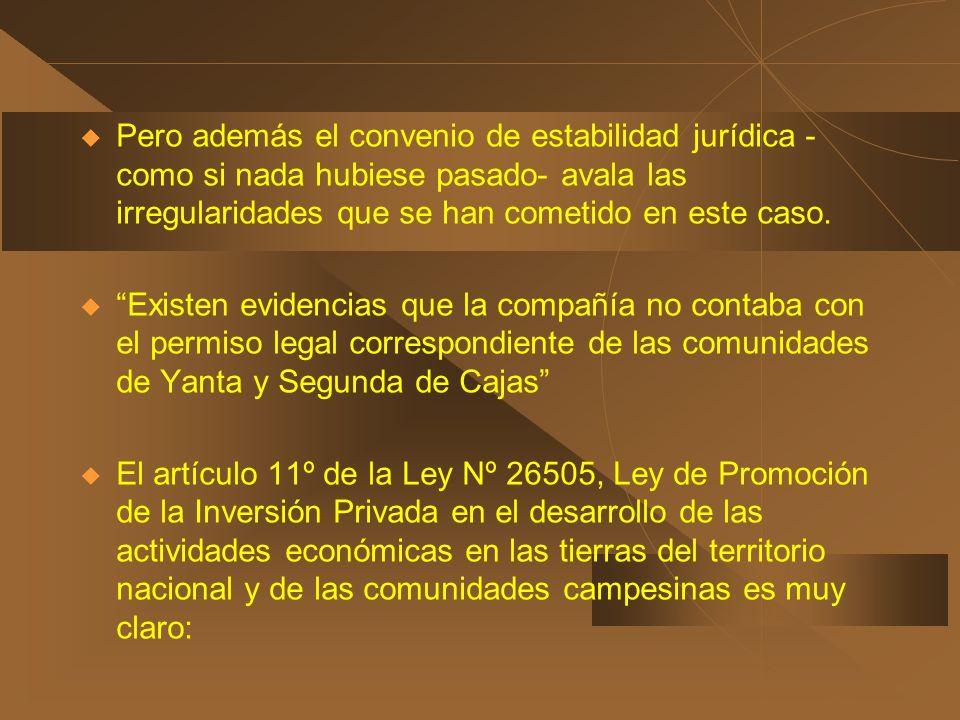 Pero además el convenio de estabilidad jurídica -como si nada hubiese pasado- avala las irregularidades que se han cometido en este caso.