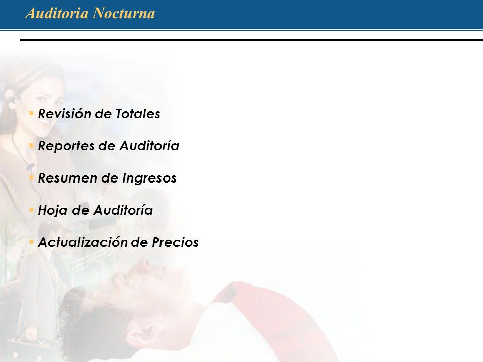 Auditoria Nocturna Revisión de Totales Reportes de Auditoría