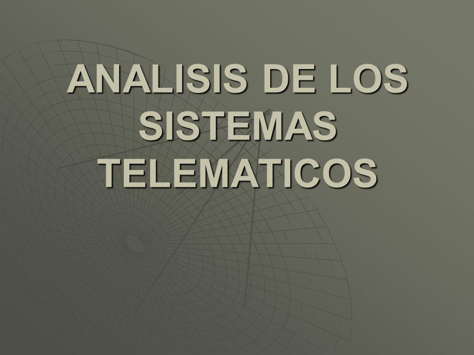 ANALISIS DE LOS SISTEMAS TELEMATICOS