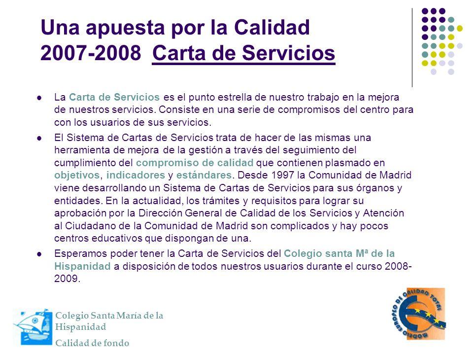 Una apuesta por la Calidad 2007-2008 Carta de Servicios