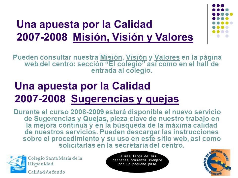 Una apuesta por la Calidad 2007-2008 Sugerencias y quejas