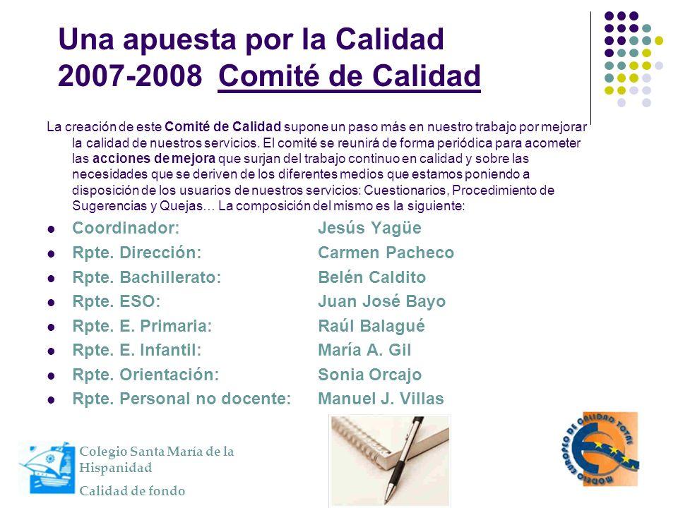 Una apuesta por la Calidad 2007-2008 Comité de Calidad