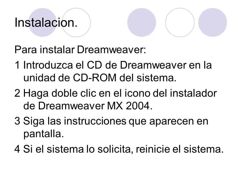 Instalacion. Para instalar Dreamweaver: