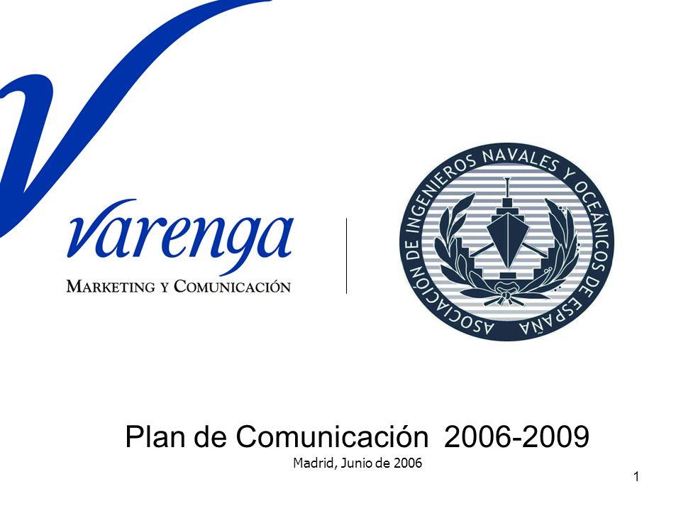 Plan de Comunicación 2006-2009 Madrid, Junio de 2006