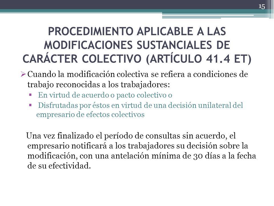 PROCEDIMIENTO APLICABLE A LAS MODIFICACIONES SUSTANCIALES DE CARÁCTER COLECTIVO (ARTÍCULO 41.4 ET)